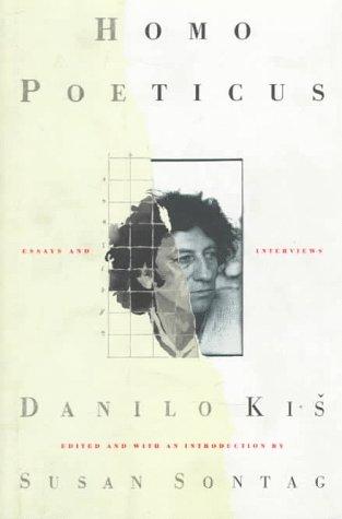 Homo Poeticus: Essays and Interviews  by  Danilo Kiš
