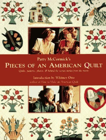 Pieces of an American Quilt: Behind the Scene Studies and Patterns from the Movie Patty McCormick