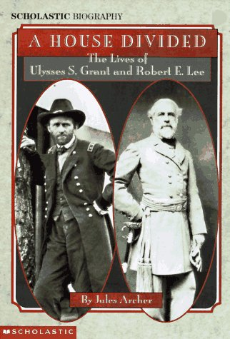 House Divided: The Lives Of U.S. Grant & R.E. Lee Jules Archer
