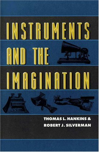 Instruments and the Imagination  by  Thomas L. Hankins