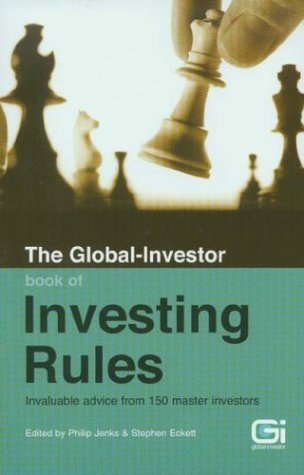 The Global-Investor Book of Investing Rules: Invaluable Advice from 150 Master Investors Philip Jenks