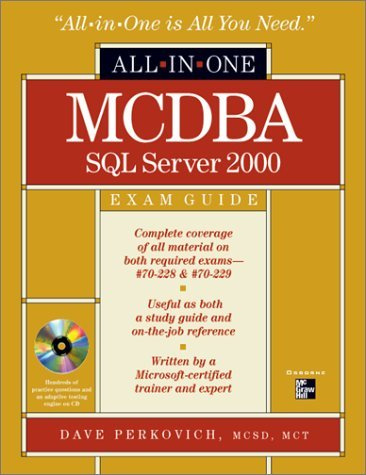 MCDBA SQL Server 2000 All-In-One Exam Guide [With CDROM]  by  Dave Perkovich
