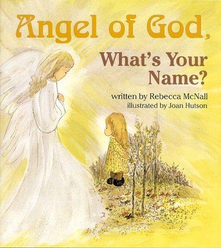 Angel Of God, Whats Your Name? Rebecca McNall