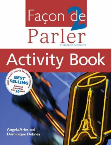 Facon de Parler 2 Activity Book: French for Beginners Angela Aries