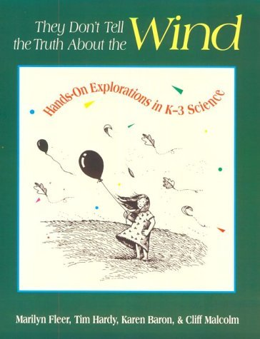 They Dont Tell the Truth about the Wind: Hands-On Explorations in K-3 Science  by  Marilyn Fleer