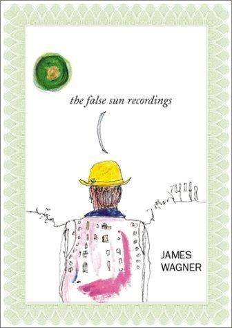 The False Sun Recordings James Wagner