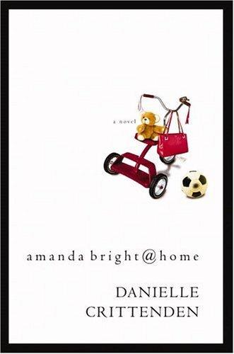 Amanda Bright @ Home  by  Danielle Crittenden