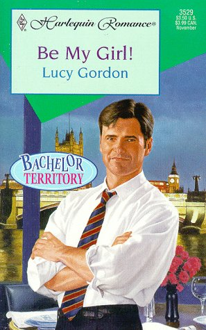 Be My Girl!  by  Lucy Gordon