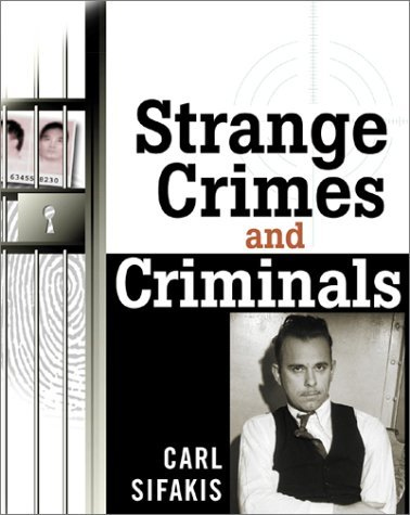 Strange Crimes and Criminals  by  Carl Sifakis