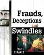 Frauds, Deceptions, and Swindles  by  Carl Sifakis