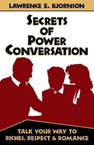 Secrets Of Power Conversation Lawrence Edward Bjornson
