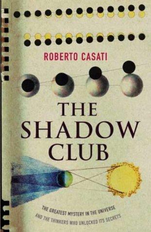 The Shadow Club Roberto Casati