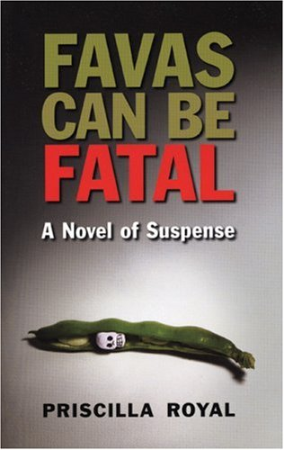 Favas Can Be Fatal  by  Priscilla Royal