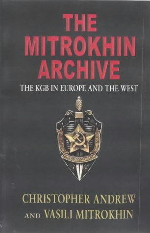 The Mitrokhin Archive 1: The KGB in Europe and The West  by  Christopher M. Andrew