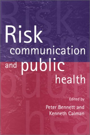 Risk Communication And Public Health Peter Bennett