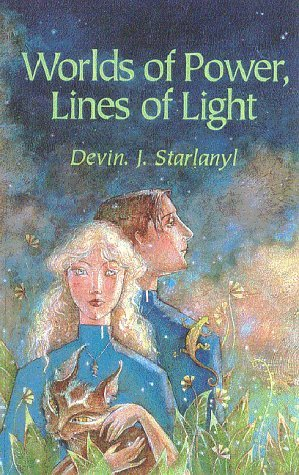 Worlds of Power, Lines of Light  by  Devin Starlanyl