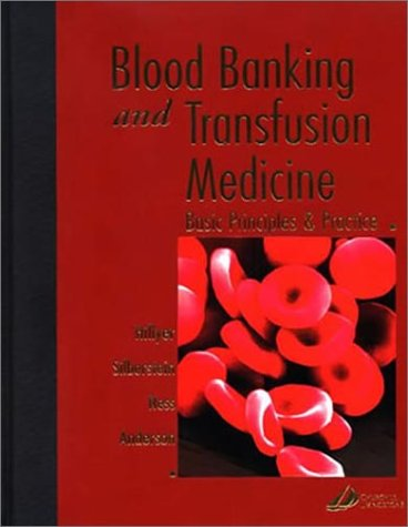 Blood Banking and Transfusion Medicine  by  Christopher D. Hillyer