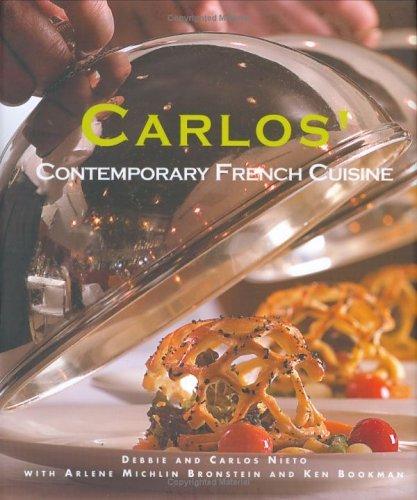 Carlos: Contemporary French Cuisine Debbie Nieto