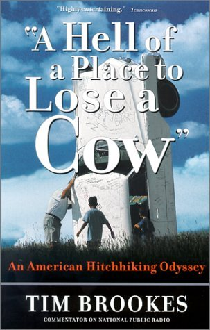 A Hell of a Place to Lose a Cow: An American Hitchhiking Odyssey  by  Tim Brookes