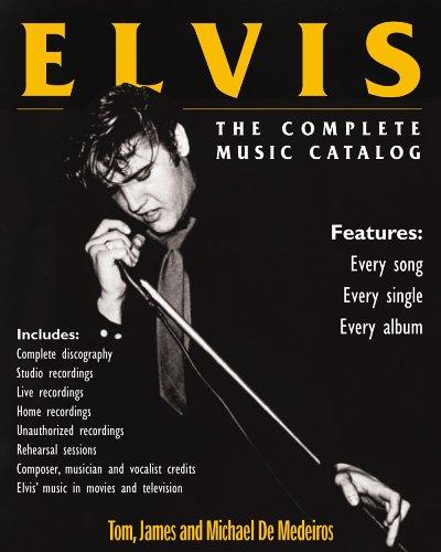 Elvis: The Complete Music Catalog  by  Tom De Medeiros