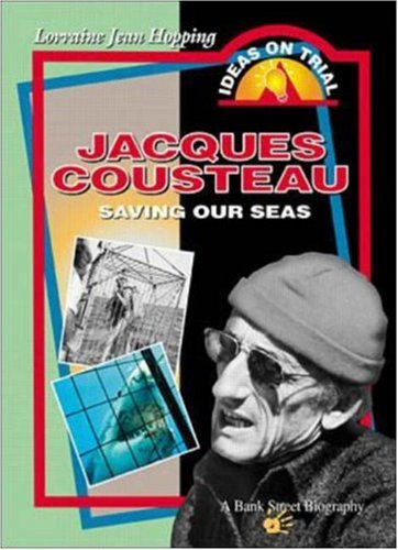 Jacques Cousteau: Saving One Seas  by  Lorraine Jean Hopping