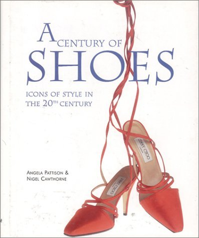 A Century of Shoes  by  Angela Pattison
