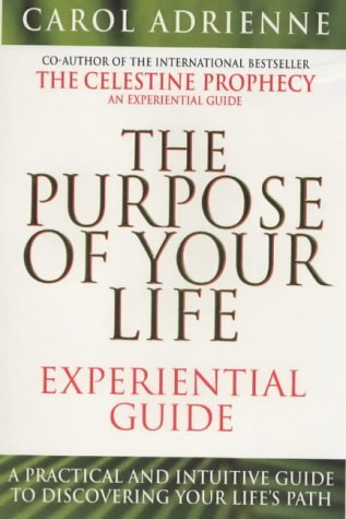Purpose of Your Life Experimental Guide  by  Carol Adrienne