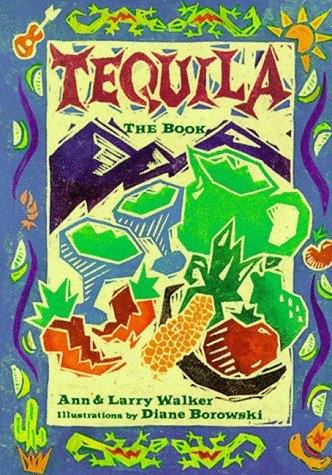 Tequila: The Book Ann Walker