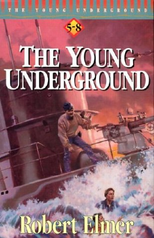 Young Underground: Books 5-8 (The Young Underground - Vols. 5-8)  by  Robert Elmer