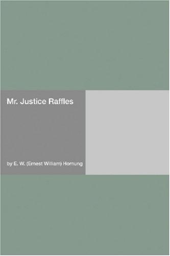 Mr. Justice Raffles E.W. Hornung
