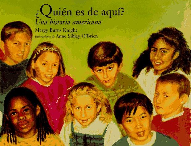 Quien Es De Aqui: Una Historia De America/Whoses from Here : A History of America Margy Burns Knight
