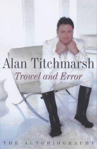 Trowel And Error Alan Titchmarsh