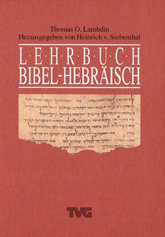 Lehrbuch Bibel  Hebräisch. Thomas O. Lambdin
