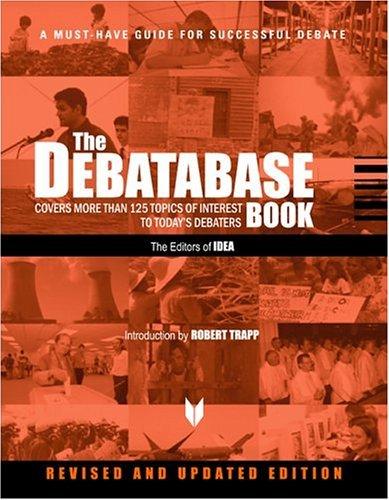 The Debatabase Book: A Must Have Guide for Successful Debate International Debate Education Associati