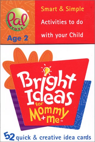 Bright Ideas For Mommy & Me: Age 2  by  Pal Toys