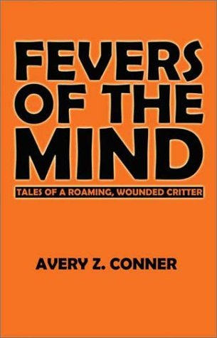 Fevers of the Mind  by  Avery Z. Conner