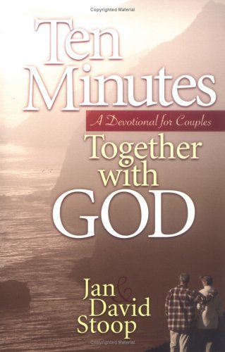 Ten Minutes Together with God: A Devotional for Couples Jan Stoop
