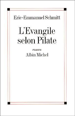 Evangile Selon Pilate Éric-Emmanuel Schmitt
