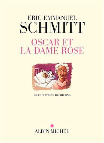 Oscar Et La Dame Rose Éric-Emmanuel Schmitt