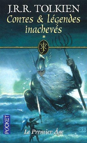 Contes & Légendes Inachevés, Volume 1: Le Premier Âge  by  J.R.R. Tolkien