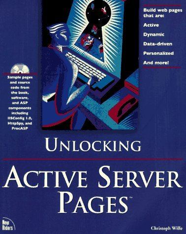 Unlocking Active Server Pages Christoph Wille