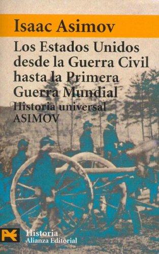 Los Estados Unidos Desde La Guerra Civil Hasta La Primera Guerra Mundial Isaac Asimov