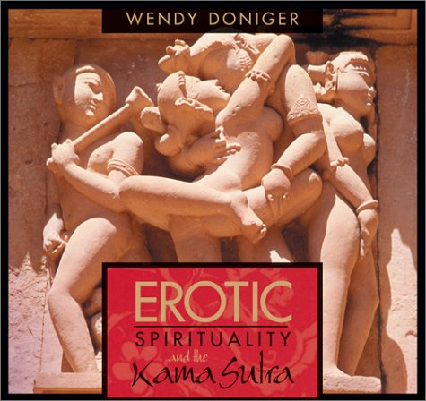 Erotic Spirituality And The Kamasutra Wendy Doniger