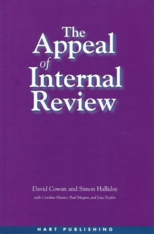 The Appeal of Internal Review: Law, Administrative Justice and the (Non-) Emergence of Disputes  by  David Cowan