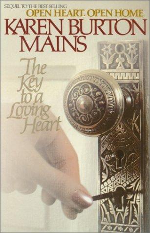 The Key to a Loving Heart Karen Burton Mains