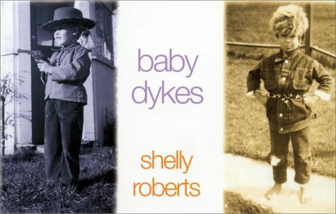 Baby Dykes  by  Shelly  Roberts
