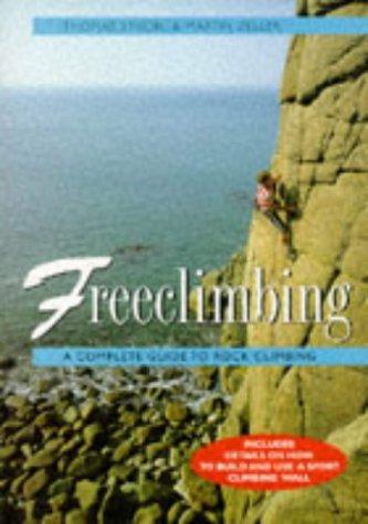 Freeclimbing: A Complete Guide To Rock Climbing Thomas Strobl