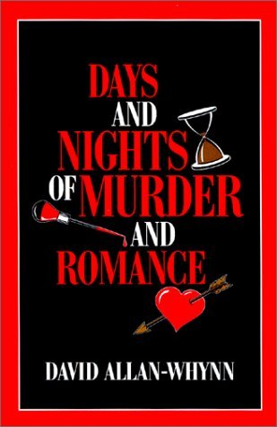Days And Nights Of Murder And Romance David Allan-Whynn