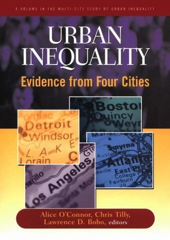 Urban Inequality: Evidence From Four Cities: Evidence From Four Cities Chris Tilly