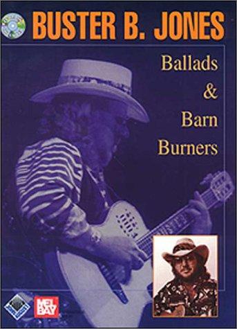 Buster B. Jones: Ballads & Barn Burners (John August, Mb98627bcd)  by  Bruce Emery